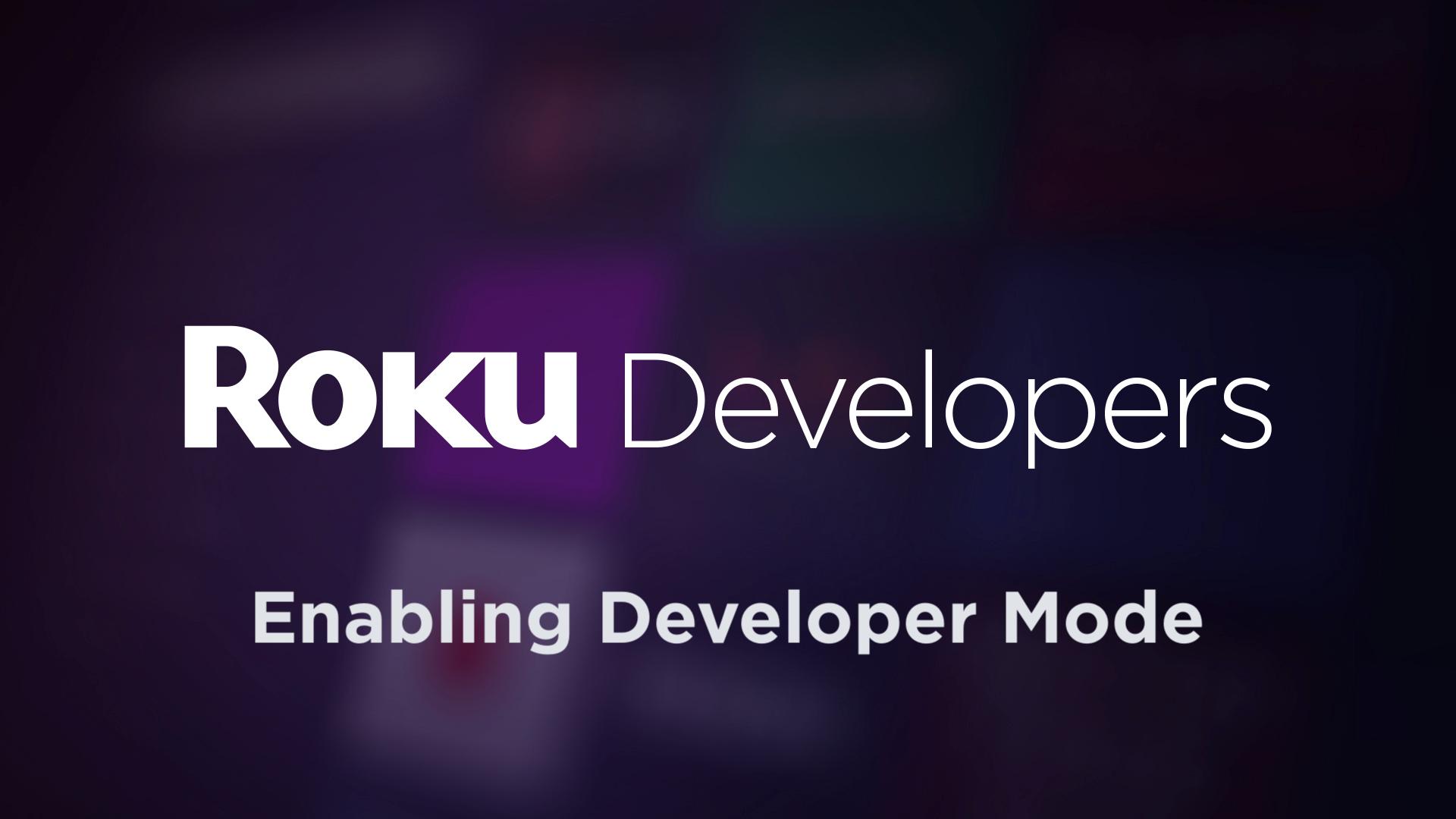 Roku SceneGraph Developers Getting started: Enabling Roku Developer mode