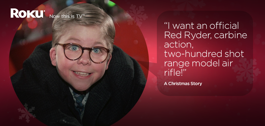 I want an official Red Ryder, carbine action, two-hundred shot range model air rifle!