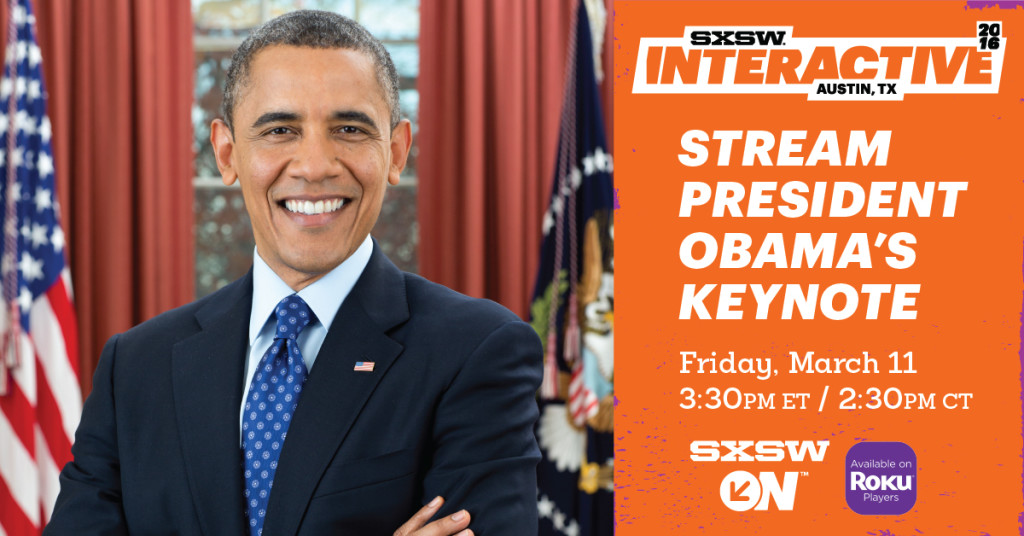 Stream President Obamas keynote SXSW Roku