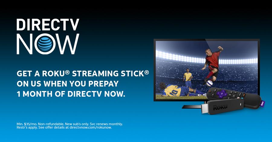 Prepay 1 mo  of DIRECTV NOW, get a free Roku® Streaming