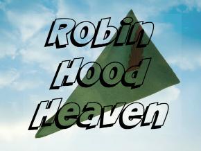 Robin Hood Heaven