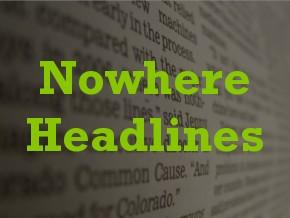 Nowhere Headlines