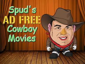 Spud's Ad-Free Cowboy Movies