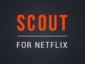 Scout for Netflix