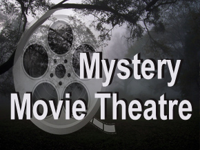 Mystery Movie Theatre