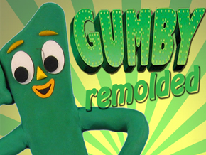 Gumby REMOLDED