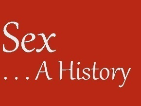 Sex . . .  A History