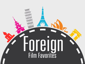 Foreign Film Favorites