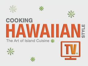 Cooking Hawaiian Style TV