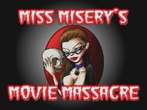 Miss Misery's Movie Massacre
