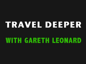 Travel Deeper with Gareth Leon
