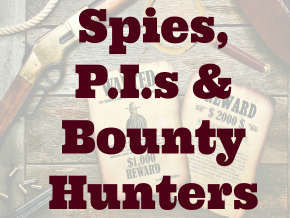 Spies, P.I.s & Bounty Hunters