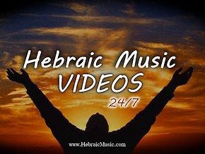 Hebraic Music Videos 24-7