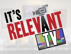 It's Relevant TV