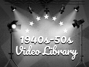 1940s-50s Video Library