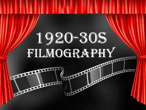 1920s - 1930s Filmography