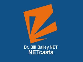 Dr. Bill Bailey.NET NETcasts