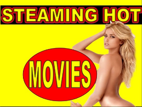 Steaming Hot Movies