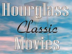 Hourglass Classic Movies