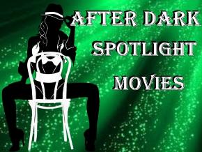 Spotlight After Dark Movies