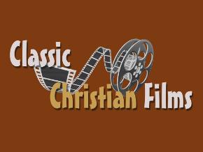 Classic Christian Films